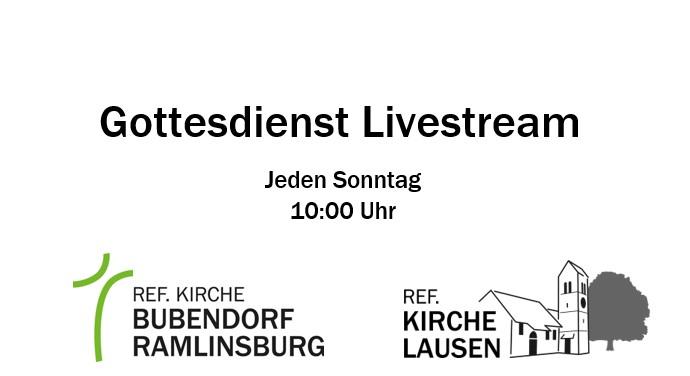 Event, Lager & Seminare » Gottesdienst Livestream aus Bubendorf